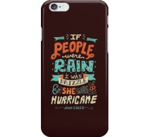 If People Were Rain, I Was Drizzle & She Was a Hurricane iPhone Case/Skin
