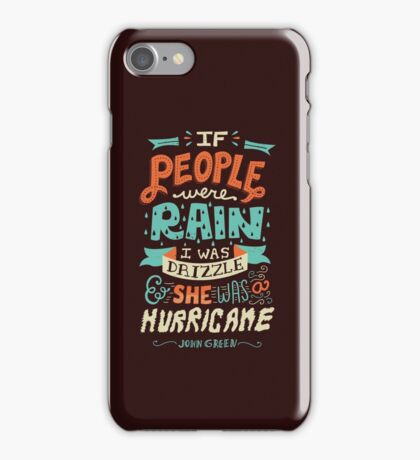 If People Were Rain, I Was Drizzle & She Was a Hurricane iPhone Case/Skin