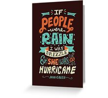 If People Were Rain, I Was Drizzle & She Was a Hurricane Greeting Card
