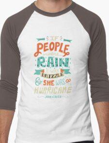 If People Were Rain, I Was Drizzle & She Was a Hurricane Men's Baseball ¾ T-Shirt