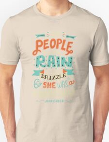If People Were Rain, I Was Drizzle & She Was a Hurricane Unisex T-Shirt