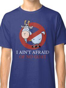 Bill murray cubs shirt - I Ain't Afraid Of No Goat Shirts Classic T-Shirt