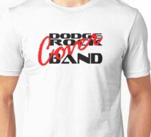 Dodge Rock Cover Band - Hot Bonnet Text Unisex T-Shirt