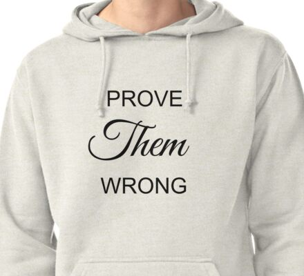 Prove Them Wrong Pullover Hoodie