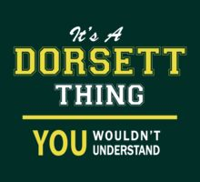 It's A DORSETT thing, you wouldn't understand !! by satro