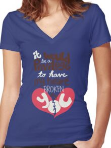 It would be a privilege to have my heart broken by you Women's Fitted V-Neck T-Shirt