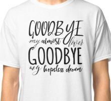 Goodbye my almost lover Classic T-Shirt