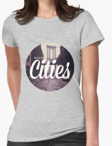 We Live In Cities - Team - Lorde Womens Fitted T-Shirt