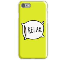 Relax. iPhone Case/Skin
