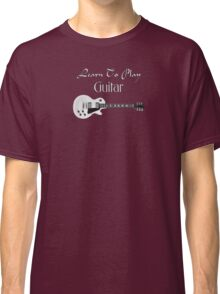 Learn to play guitar (white) Classic T-Shirt