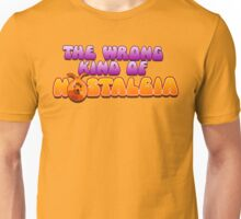 The Wrong Kind of Nostalgia T-Shirt