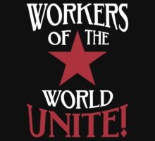 Workers of the World Unite - Red Star & Slogan by TropicalToad