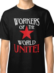 Workers of the World Unite - Red Star & Slogan Classic T-Shirt