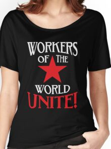 Workers of the World Unite - Red Star & Slogan Women's Relaxed Fit T-Shirt