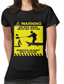 Kayak Warning! Womens Fitted T-Shirt