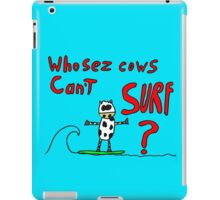 Who sez cows can't surf iPad Case/Skin