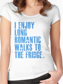 I enjoy long romantic walks to the fridge Women's Fitted Scoop T-Shirt