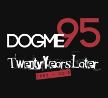 Dogme95 Twentieth Anniversary T-Shirt by OutlawOutfitter