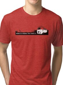 Home is where you park it. Tri-blend T-Shirt