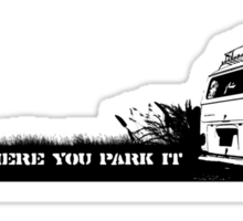 Home is where you park it. Sticker