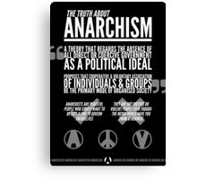 The Truth About Anarchism Canvas Print
