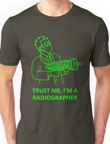 Trust Me, I'm a radiographer Unisex T-Shirt