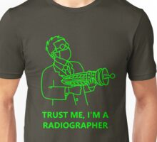 Trust Me, I'm a radiographer Unisex T-Shirt