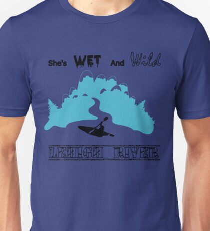Wet and Wild Lehigh River Unisex T-Shirt