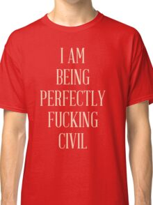 Perfectly Civil Classic T-Shirt