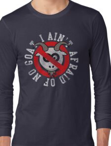 Chicago I Aint Afraid Of No Goat Long Sleeve T-Shirt