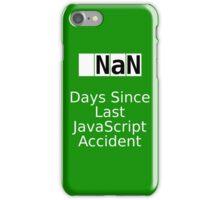 NaN Days Since Last JS Accident iPhone Case/Skin