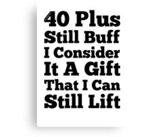 40 Plus Still Buff Canvas Print