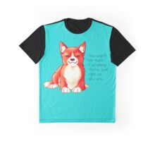 """You Aren't 'Too Much' of Anything"" Dog Graphic T-Shirt"