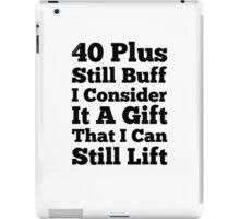 40 Plus Still Buff iPad Case/Skin