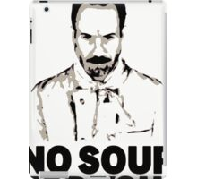 No Soup For You iPad Case/Skin