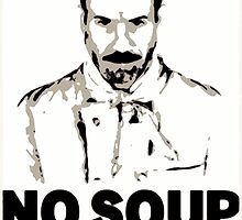 No Soup For You by Florian Rodarte