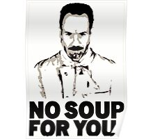 No Soup For You Poster