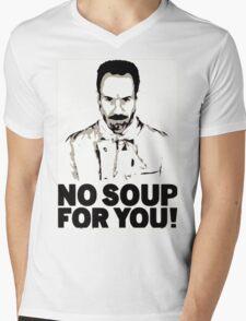 No Soup For You Mens V-Neck T-Shirt