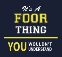 It's A FOOR thing, you wouldn't understand !! by satro