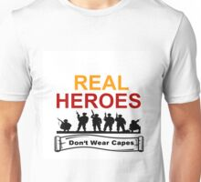 ARMED FORCES: REAL HEREOS DON'T WEAR CAPES Unisex T-Shirt