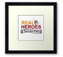 ARMED FORCES: REAL HEREOS DON'T WEAR CAPES Framed Print
