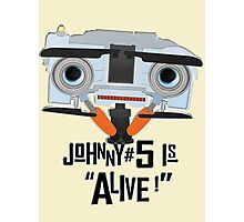 Johnny 5 is ALIVE! Photographic Print