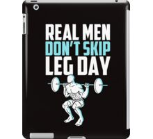 Real men don't skip leg day iPad Case/Skin