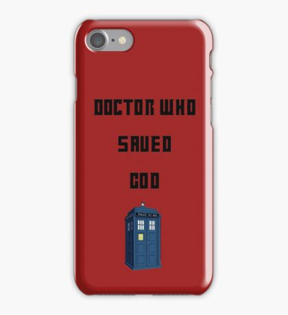 Dr Who Saved God iPhone Case/Skin
