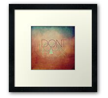 Don't look back! Framed Print