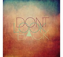 Don't look back! Photographic Print