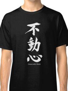 """Fudoshin"" Japanese Kanji Meaning Immovable Mind Classic T-Shirt"