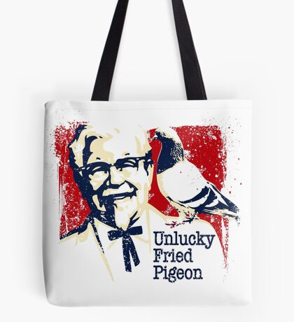 Unlucky Fried Pigeon  Tote Bag