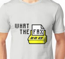 What the fax!?! Unisex T-Shirt