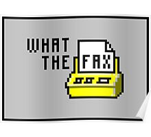 What the fax!?! Poster